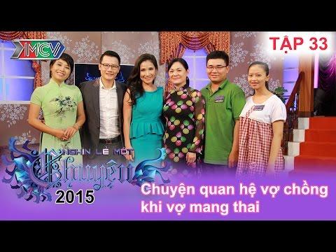 Chuyện quan hệ vợ chồng khi vợ mang thai | NGHÌN LẺ MỘT CHUYỆN | Tập 33 | 31/05/2015