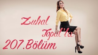 Zuhal Topal'la 207. Bölüm (HD) | 8 Haziran 2017