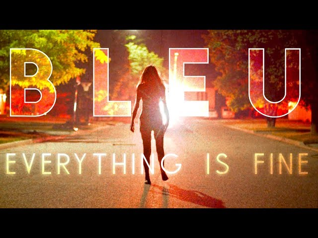 Bleu - Everything Is Fine [Official Halloween Horror Video]