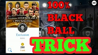 PES 2018 150 million celebration EUROPEAN LEGENDS PACK VOL 3 BLACK BALL TRICK 100% WORKING!!!