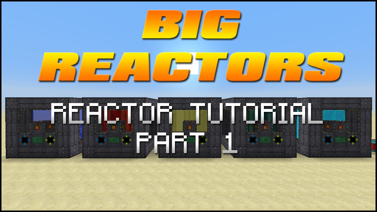Big reactors tutorial part 1 reactors youtube baditri Choice Image