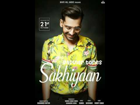 Sakhiyan | Manindar Buttar | Papular Tones | Ringtone