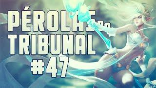 Pérolas do Tribunal League of Legends #47
