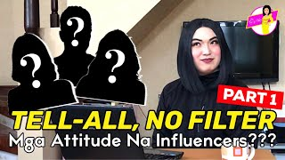 Tell-All, No Filter Questions - Part 1 | SINO SA MGA INFLUENCERS ANG ATTITUDE?!