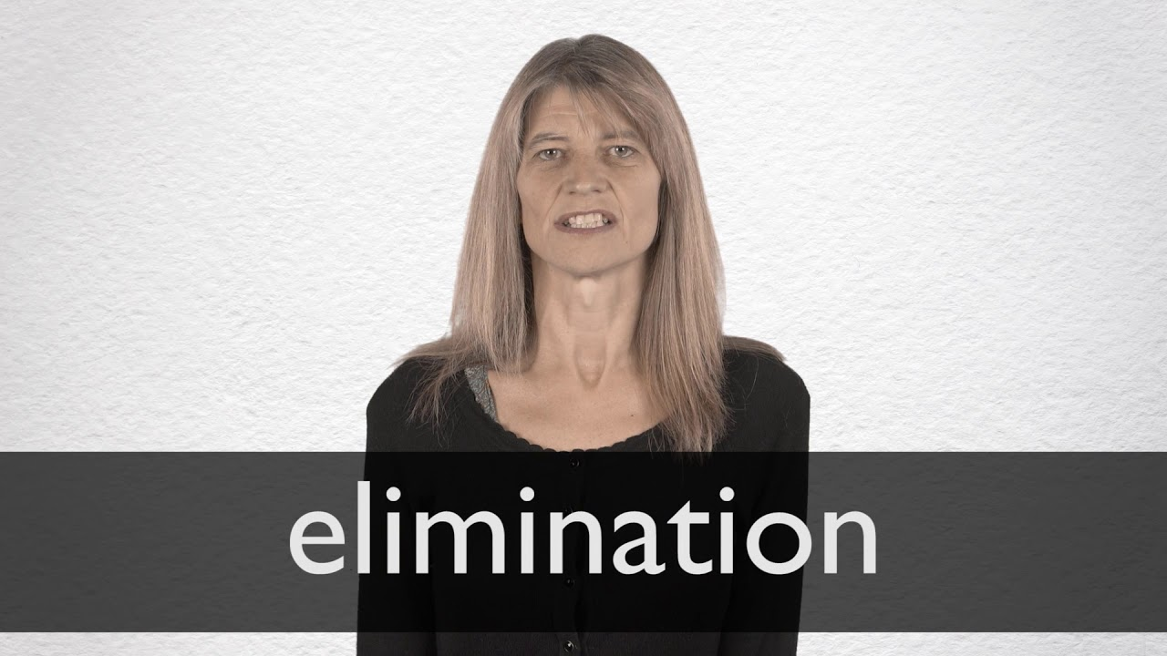 How to pronounce ELIMINATION in British English