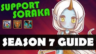 complete soraka guide how to play soraka support league of legends soraka tutorial season 7