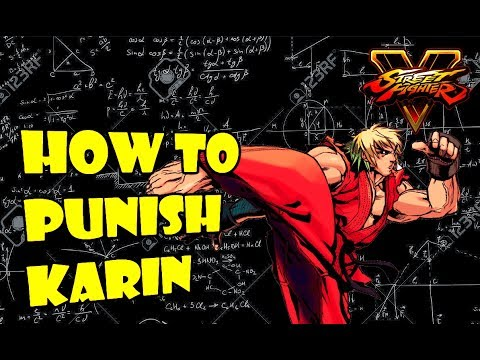 SFV S2.5 Ken - Karin Frame Data + Punishes (With Commentary)