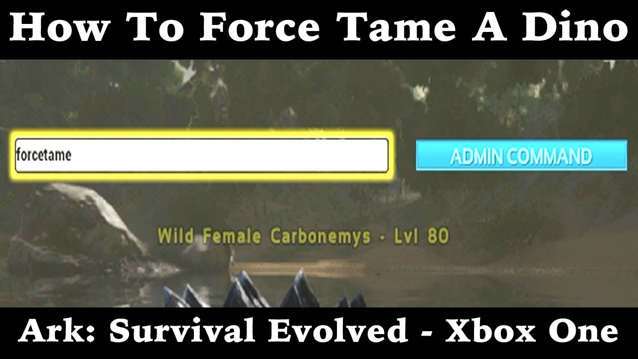 How To Force Tame A Dinosaur In Ark Survival Evolved Xbox One YouTube