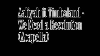 Aaliyah ft Timbaland - Resolution (Acapella)