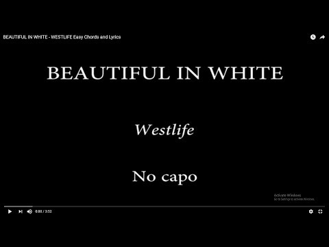 BEAUTIFUL IN WHITE -  WESTLIFE Easy Chords and Lyrics