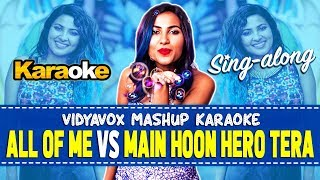 John Legend - All Of Me | Main Hoon Hero Tera Mashup Karaoke | Vidya Vox