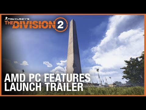 Tom Clancy's The Division 2: AMD PC Features Launch Trailer | Ubisoft [NA]