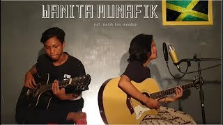 COVER LAGU REGGAE - WANITA MUNAFIK (SEJEDEWE by DIKA do).mp3