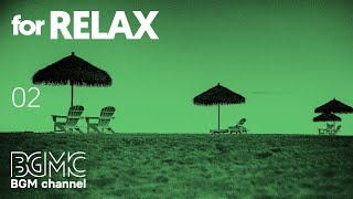 Ambient Chill Out Lounge Relaxing Music - Jazz & Bossa Nova - Background Chill Out Music