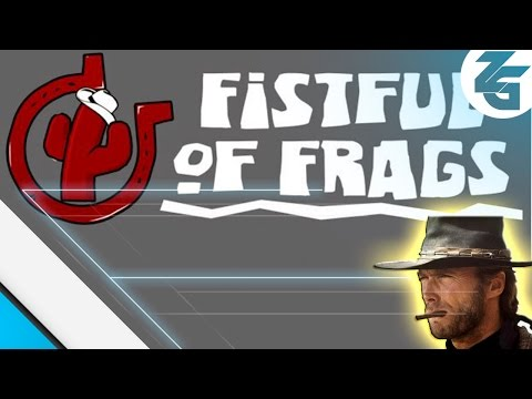Fistful of Frags: Aqui o Pistolero come Solto!!!