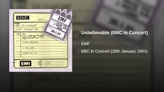 Unbelievable (BBC In Concert)