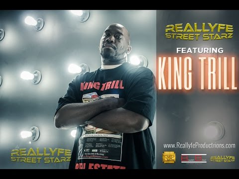 #ReallyfeStreetStarz - King Trill on rap to real estate, new music & label, and his beliefs