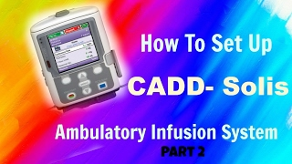 setting up the cadd solis ambulatory infusion pump part 2