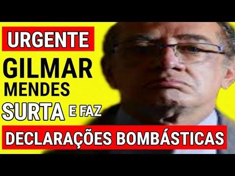 URGENTE! Gilmar Mendes SURTA e faz DECLARAÇÕES BOMBÁSTICAS