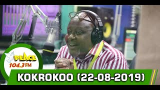 KOKROKOO DISCUSSION SEGMENT WITH KWAMI SEFA KAYI ON PEACE 104.3 FM (22/08/2019)
