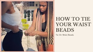 How to Tie Your Waist Beads