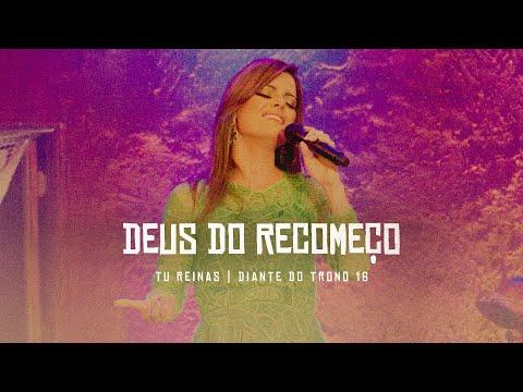 Deus Do Recomeço | DVD Tu Reinas | Diante do Trono