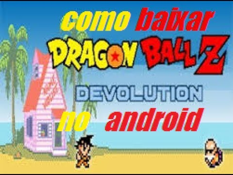 DOWNLOAD DRAGON BALL Z DEVOLUTION NO ANDROID (GAMEPLAY)