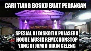 Gambar cover SPESIAL DJ DISKOTIK PUJASERA HOUSE MUSIK REMIX NONSTOP MANTAP JAYA