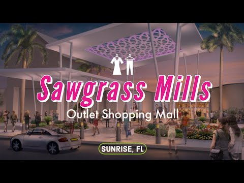 Sawgrass Mills- the Largest Outlet Shopping Mall in the US.