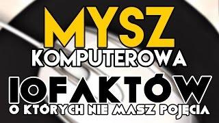 Mysz Komputerowa - 10 faktów, o których nie masz pojęcia.