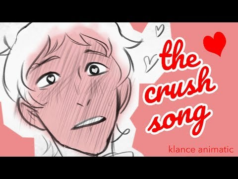the crush song - Klance Animatic