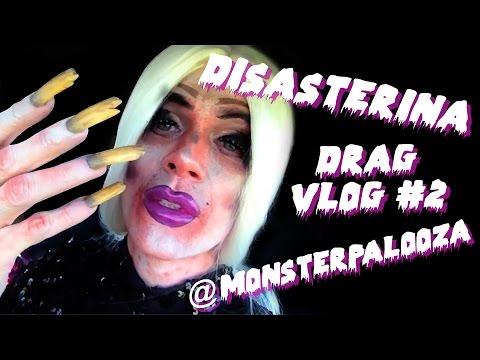 Disasterina Drag Queen Vlog #2 Monsterpalooza