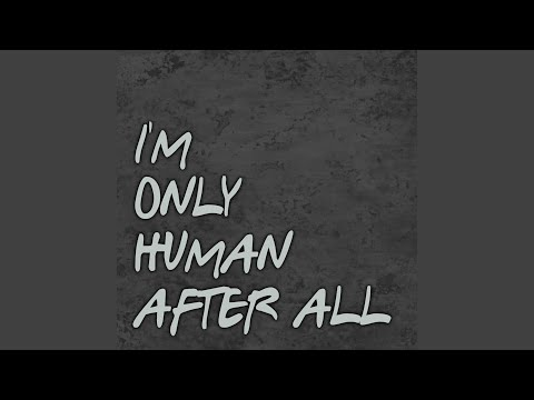 I'm Only Human After All (Radio Edit)