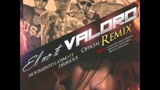 Movimiento Latino Feat. Delirious - El No Te Valoro - (Prod.Claps,Dflow & M.E.D.U.S)