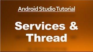 Android Studio Tutorial - 52 - Services & Thread
