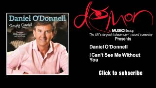 Watch Daniel Odonnell I Cant See Me Without You video