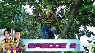 Hah! Rindu Latihan Nyanyi Diatas Pohon - Rindu Bilang Sayang EPS 20