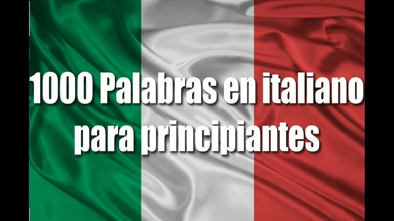 Cursos De Italiano 1000 Palabras En Italiano Para Principiantes Saludos Y Expresiones Parte 1