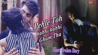 Download lagu Pehle Toh kabhi kabhi Gham Tha | Himanshu Jain | Sad Love Story | latest Video Song | Love beat
