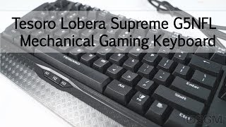 #1600 - Tesoro Lobera Supreme G5NFL Illuminated Mechanical Gaming Keyboard