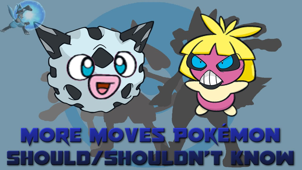 21 More Moves Pokémon SHOULD/SHOULDN'T Learn
