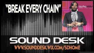 Tasha Cobbs Break Every Chain Instrumental