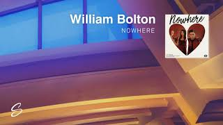 William Bolton - Nowhere