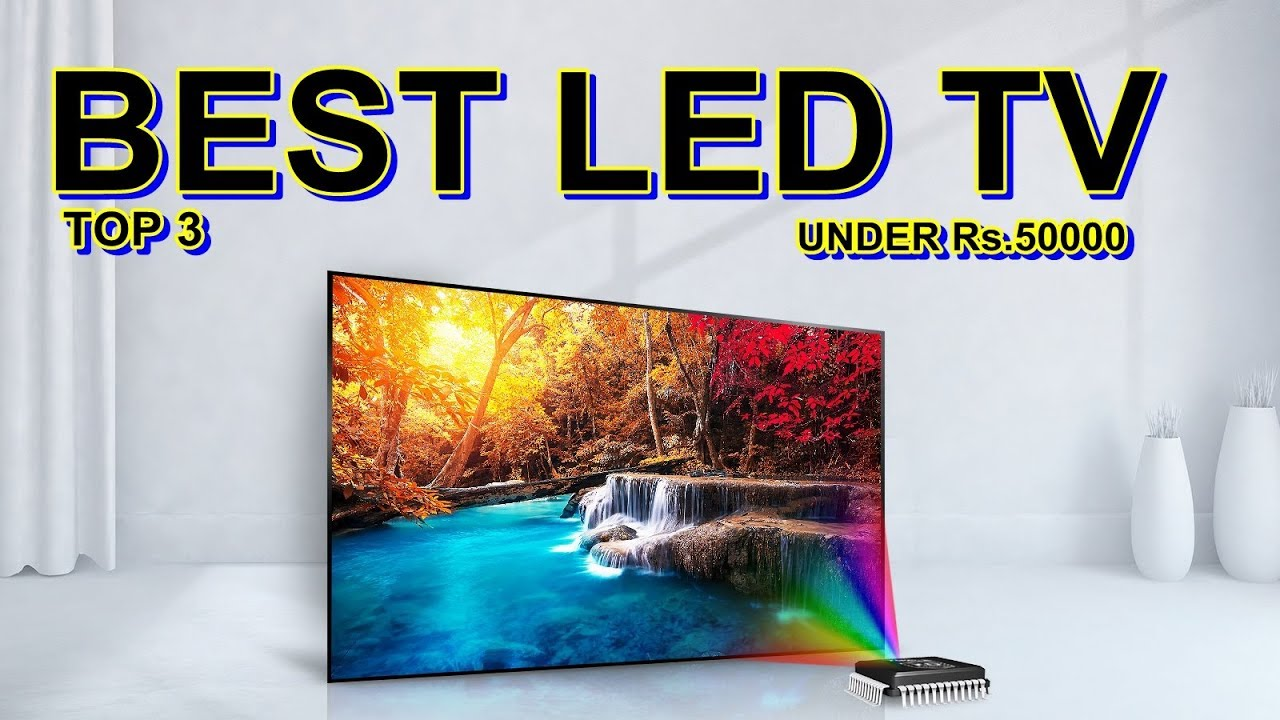 Best led tv in india under 50000