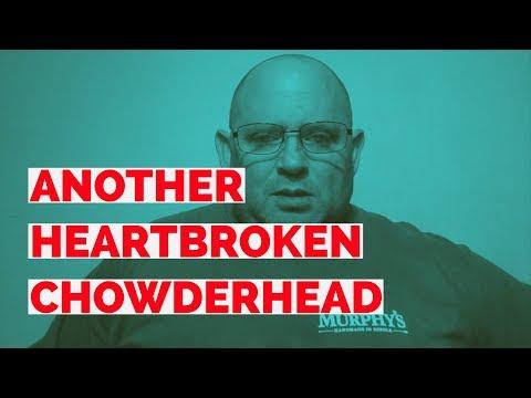 Another Heartbroken Chowderhead