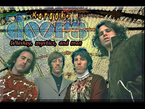 The Doors * Karaoke Of Whiskey, Mystics, and men (Improved edit)