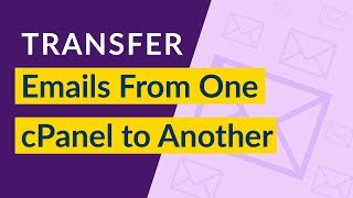 How to Transfer Emails From cPanel to cPanel I Email Migration From One cPanel to Another
