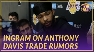 Lakers Interview: Brandon Ingram Talks About The Anthony Davis Trade Rumors Surrounding the Lakers
