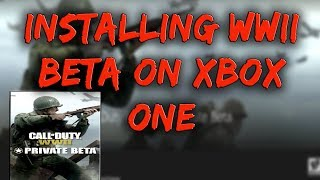 How to install the WWII Beta on Xbox One