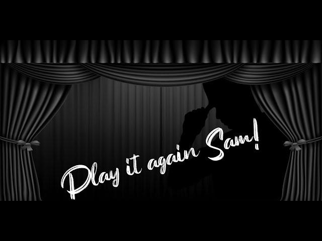 Play it Again Sam, Part 1